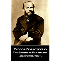 "The Brothers Karamazov: ""But how could you live and have no story to tell?"" (English Edition)"