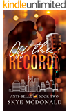 Off the Record (Anti-Belle Book 2)