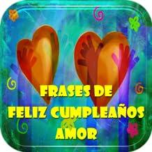 Frases de Feliz Cumpleaños Amor