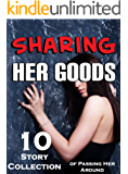 Sharing Her Goods… 10 Story Collection of Passing Her Around