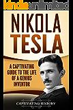 Nikola Tesla: A Captivating Guide to the Life of a Genius Inventor