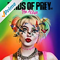Birds of Prey: The Album [Explicit]