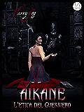 Aikane - L'etica del guerriero