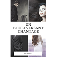 Un bouleversant chantage (French Edition)