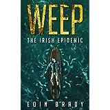 Weep: The Irish Epidemic