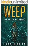 Weep: The Irish Epidemic