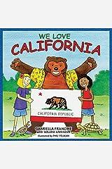 We Love California! Kindle Edition