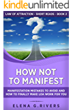 How Not to Manifest: Manifestation Mistakes to AVOID and How to Finally Make LOA Work for You (Law of Attraction Short…