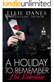 A Holiday to Remember: His Valentine