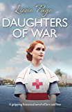 Daughters of War: A gripping historical novel of love and loss (The War Nurses Series)
