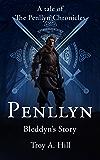 Penllyn, Bleddyn's Story: A Tale of The Penllyn Chronicles