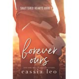 Forever Ours (Shattered Hearts Book 1)