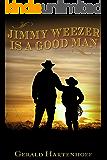 Jimmy Weezer Is A Good Man
