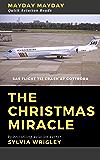 The Christmas Miracle: SAS Flight 751 Crash at Gottröra (Mayday Mayday Quick Aviation Reads Book 4)