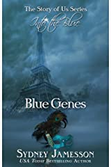 Blue Genes #1 (The Story of Us Series: Into the Blue) (The Story of Us Series - Into the Blue) Kindle Edition