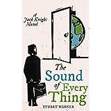 The Sound Of Everything: A Jack Knight Novel (The Jack Knight Novels Book 1)