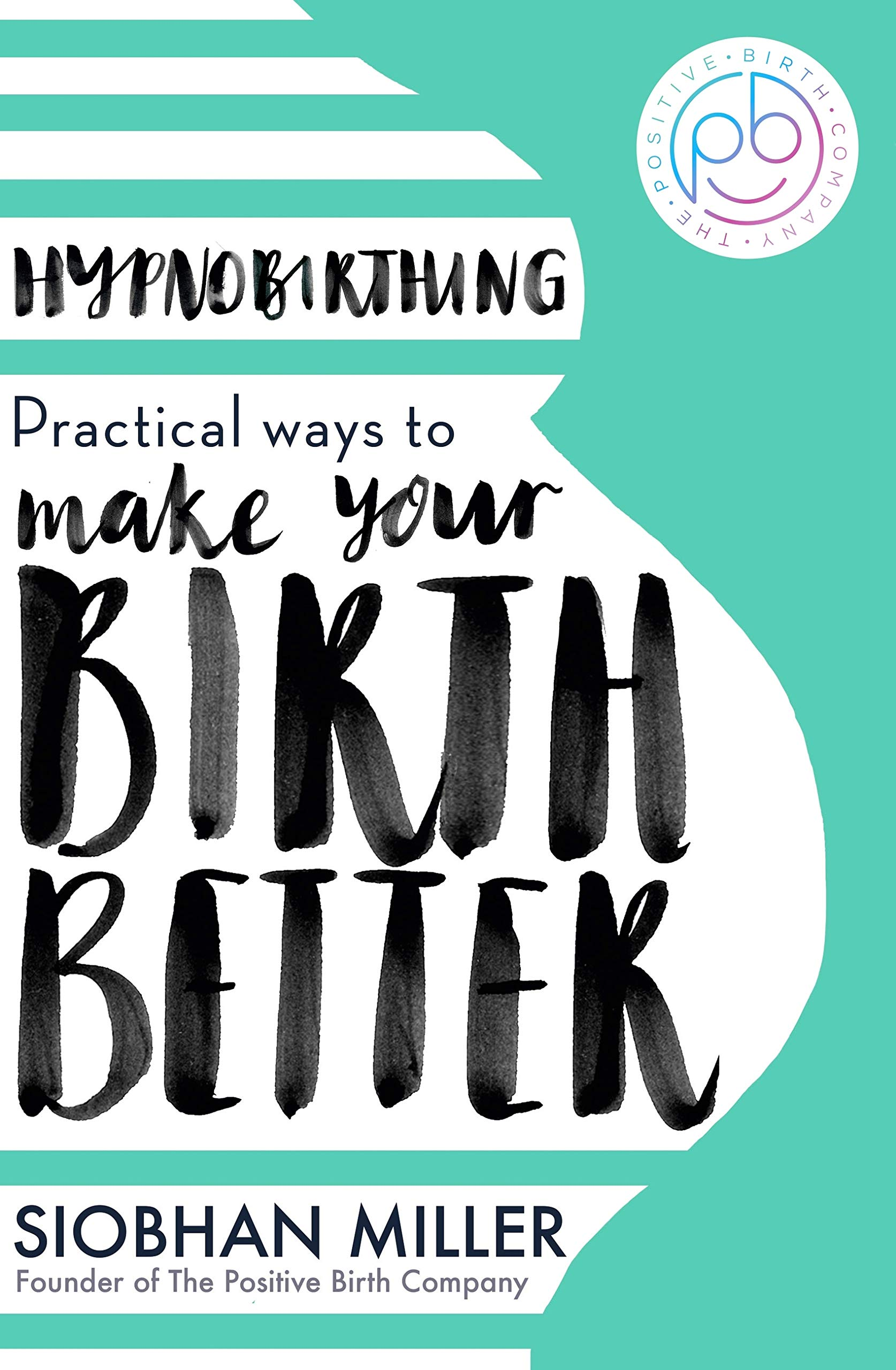 Hypnobirthing: Practical Ways to Make Your Birth Better (English Edition)