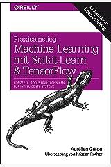 Praxiseinstieg Machine Learning mit Scikit-Learn und TensorFlow: Konzepte, Tools und Techniken für intelligente Systeme Paperback