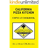 California Pizza Kitchen Copycat Cookbook: Do at Home CPK Recipes