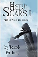 Walls and Ashes - Heir of Scars I, Part Two Kindle Edition