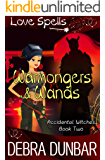 Warmongers and Wands (Accidental Witches Book 2)