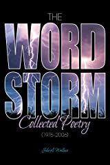 The WordStorm: Collected Poetry (1976-1996) Kindle Edition