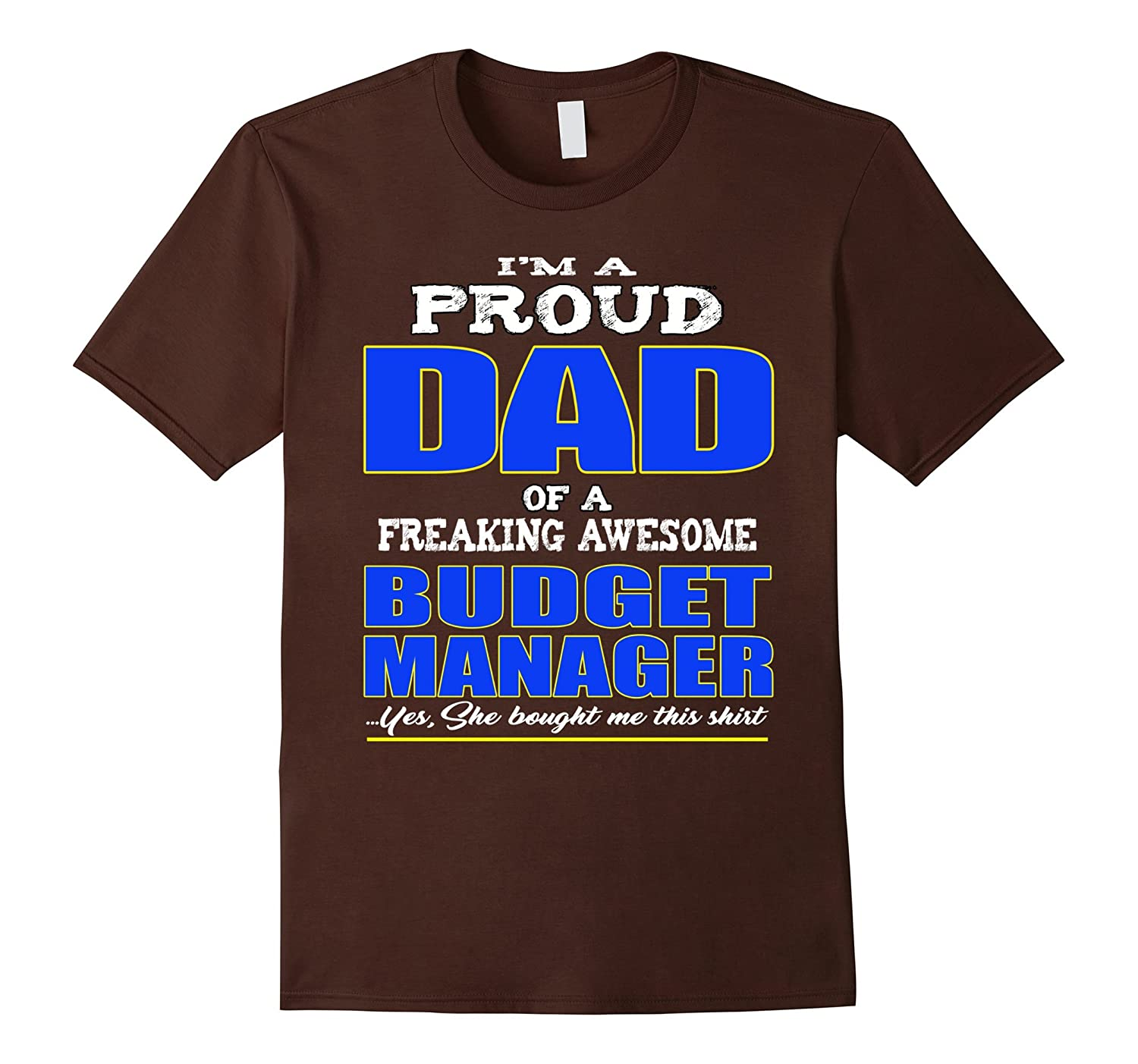 Proud Dad Of Budget Manager T-Shirt-TD