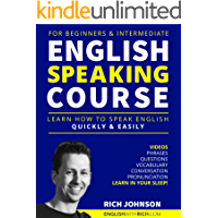 English Speaking Course for Beginners & Intermediate: Learn How to Speak English Quickly and Easily (English Edition)