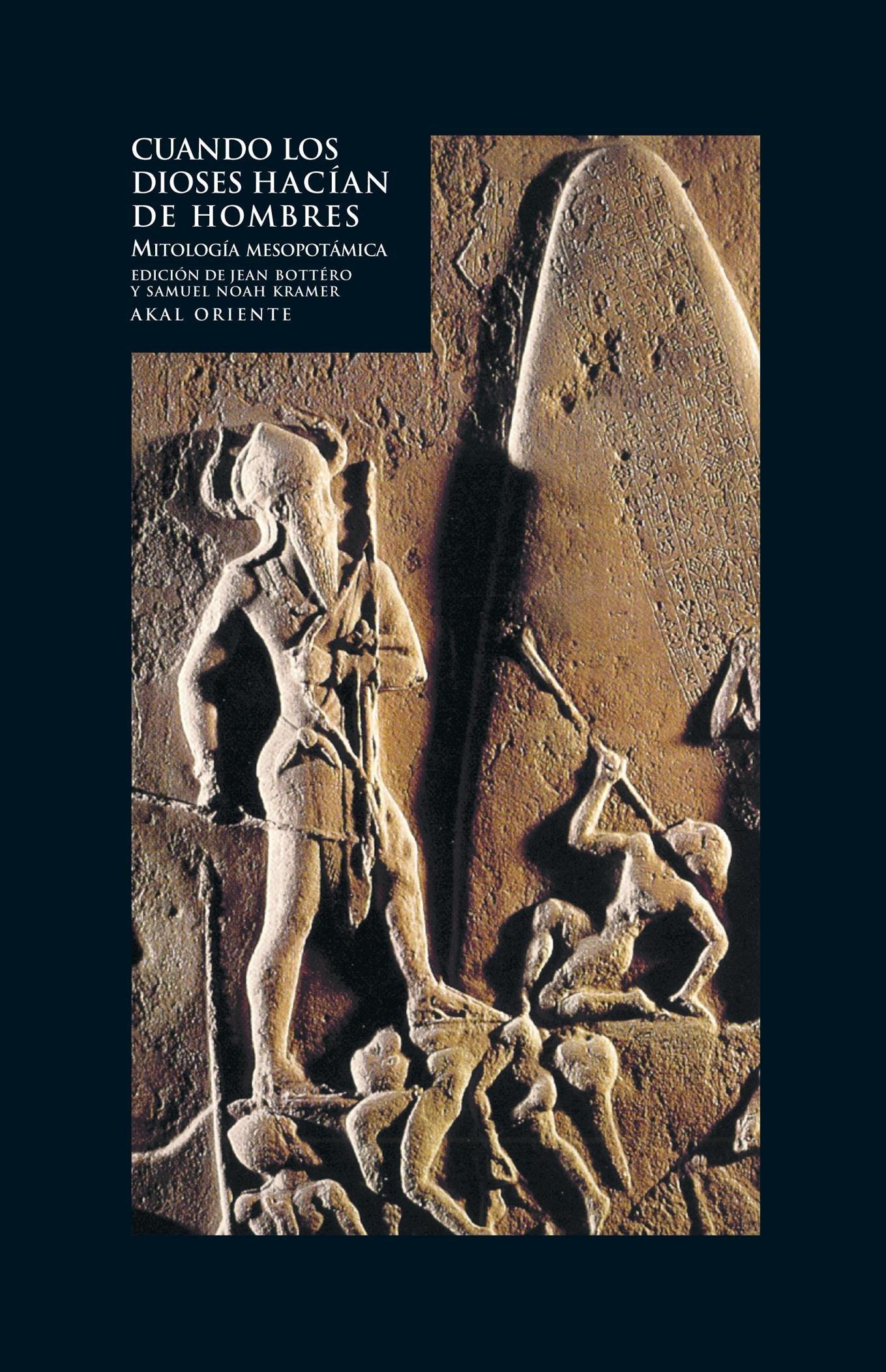 Cuando los dioses hacían de hombres (Oriente) Tapa blanda – 10 sep 2004 Jean Bottero (ed.) Samuel Noah Kramer Ediciones Akal 8446017628