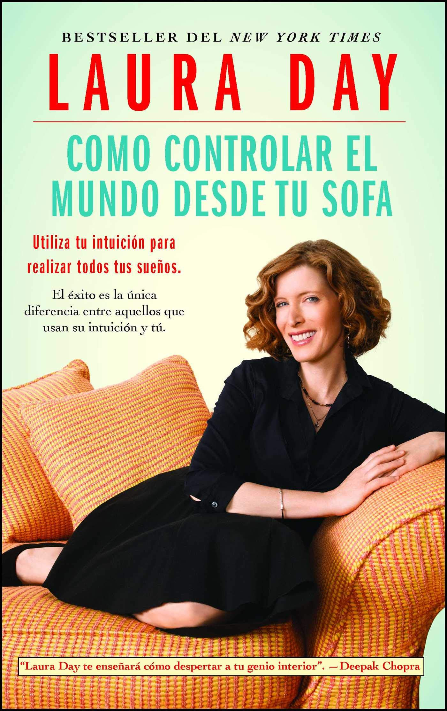 Como controlar el mundo desde tu sofa: Utiliza tu intuicion ...