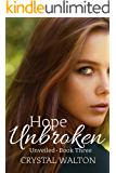 Hope Unbroken (Unveiled Series Book 3)