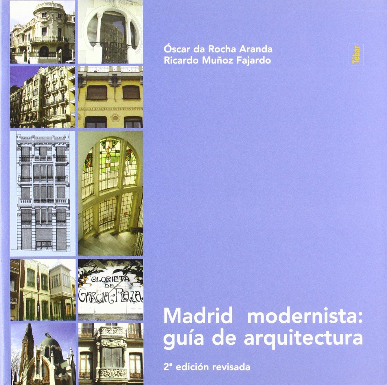 Madrid modernista: guía de arquitectura: Amazon.es: Óscar da Rocha Aranda, Ricardo Muñoz Fajardo: Libros