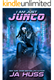 I Am Just Junco (I Am Just Junco Omnibus Book 1)