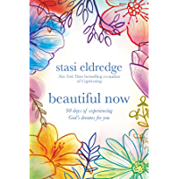 Beautiful Now: 90 Days of Experiencing God's Dreams for You