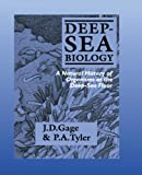 Deep-Sea Biology: A Natural History of Organisms at the Deep-Sea Floor