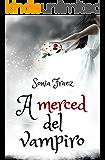 A merced del vampiro (Leyendas de sangre y magia nº 1)