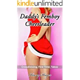 Daddy's Femboy Cheerleader: A Cross-dressing, First Time, Taboo Erotic Novella
