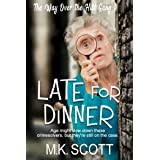 Late for Dinner (The Way Over The Hill Gang Book 1)
