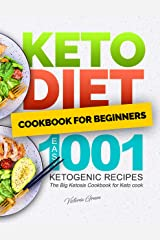 Keto Diet Cookbook for Beginners – Easy 1001 Ketogenic Recipes: The Big Ketosis Cookbook for Keto cook Kindle Edition