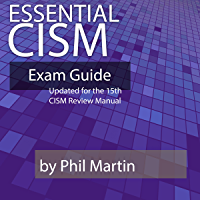 Essential CISM: Updated for the 15th Edition CISM Review Manual (English Edition)