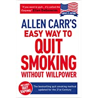 Allen Carr's Easy Way to Quit Smoking Without Willpower - Incudes Quit Vaping: The...