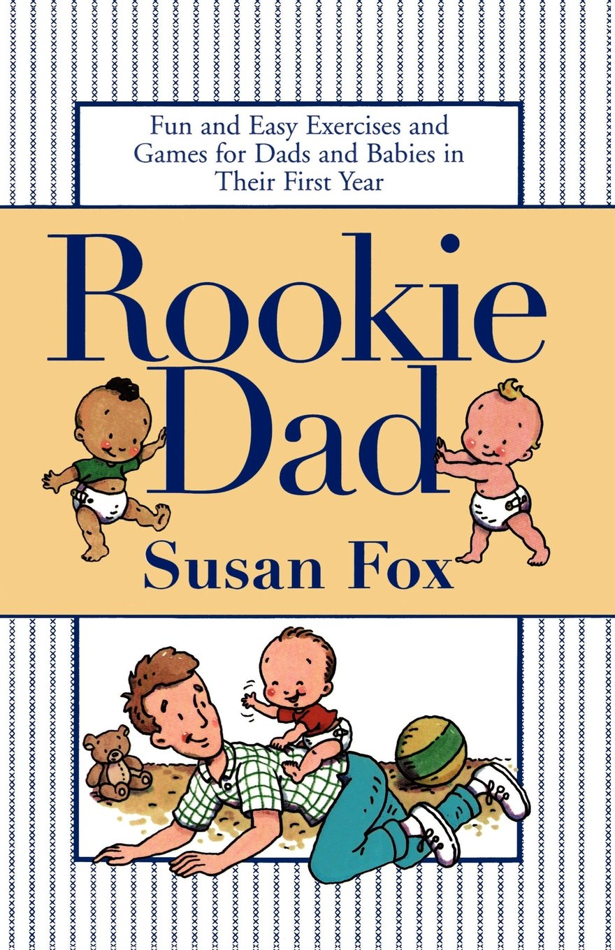 Rookie Dad: Fun and Easy Exercises and Games for Dads and Babies in Their First Year PDF