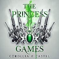 The Princess Games: The Princess Trials, Book 2