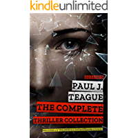 The Complete Thriller Collection: Includes two trilogies and six standalone novels by Paul J. Teague book cover