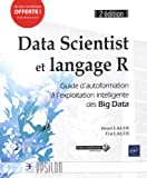 Data Scientist et langage R - Guide d'autoformation à l'exploitation intelligente des Big Data (2e édition)