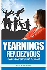 Yearnings: Rendezvous: Stories for the Young of Heart Kindle Edition