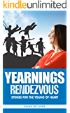 Yearnings: Rendezvous: Stories for the Young of Heart