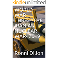 WORLD WAR THREE--THE IRANIAN NUCLEAR WAR- 2019 (Okefenokee Oracle Series)