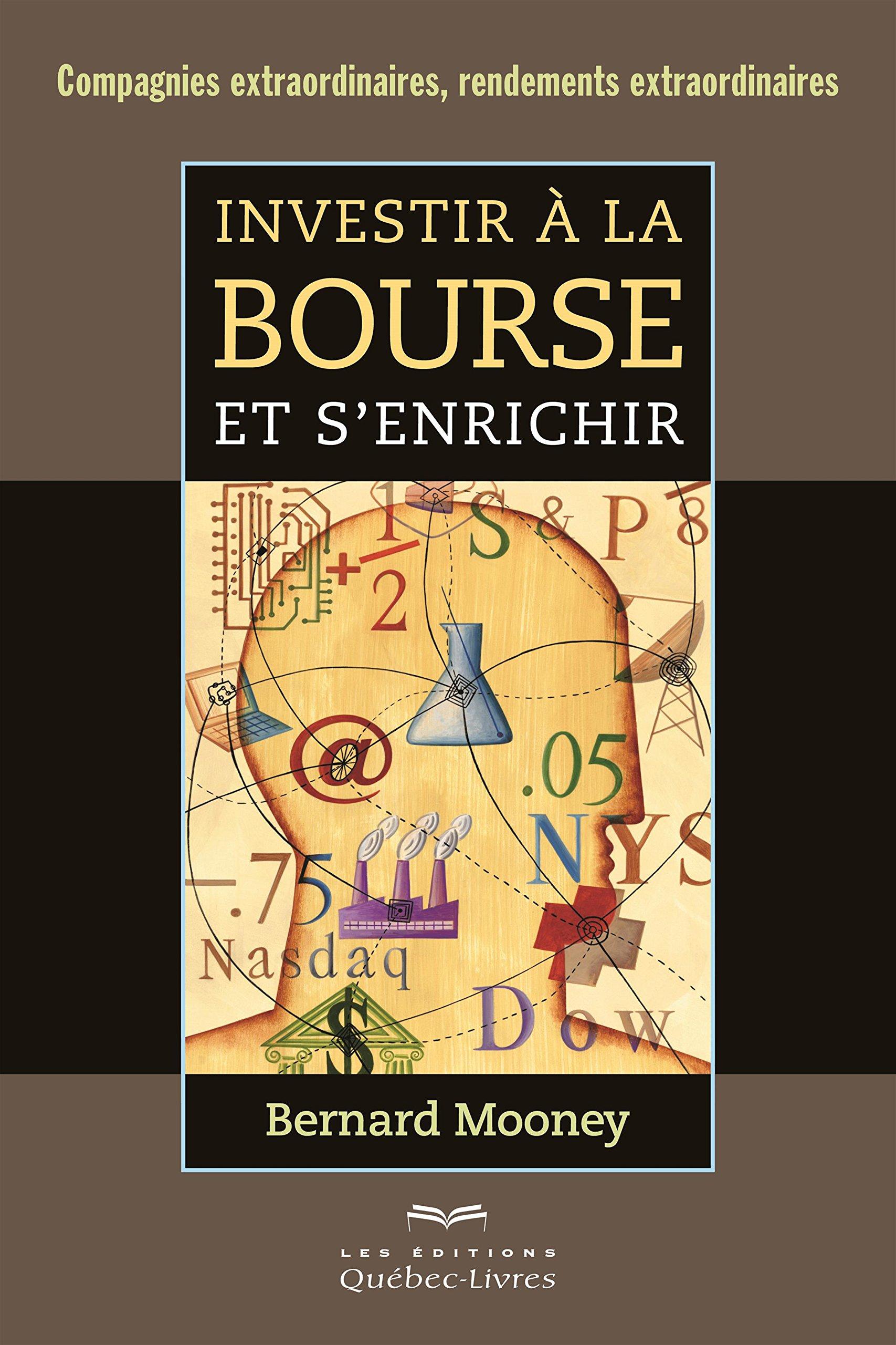 Investir a la Bourse et S'Enrichir Nouvelle Édition Broché – 26 janvier 2015 Mooney Bernard Quebecor 2764024215 SCIENCES ÉCONOMIQUES