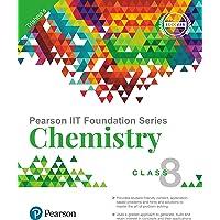 Pearson IIT Foundation Chemistry Class 8
